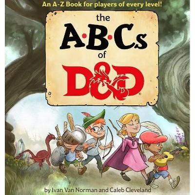 ABCs of D&d (Dungeons & Dragons Children's Book) - by  Ivan Van Norman (Hardcover)