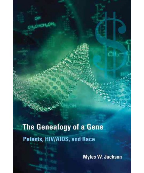 Genealogy of a Gene : Patents, HIV / AIDS, and Race (Reprint) (Paperback) (Myles W. Jackson) - image 1 of 1