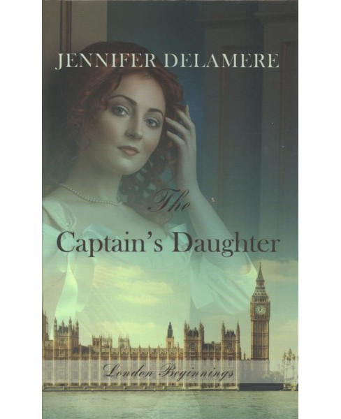 Captain's Daughter -  Large Print by Jennifer Delamere (Hardcover) - image 1 of 1