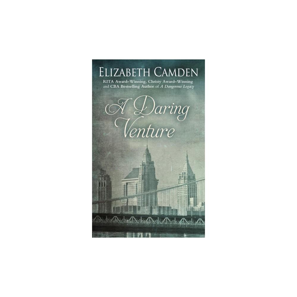 Daring Venture - Lrg by Elizabeth Camden (Hardcover)