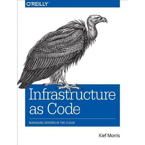Infrastructure as Code - by  Kief Morris (Paperback) - image 1 of 1