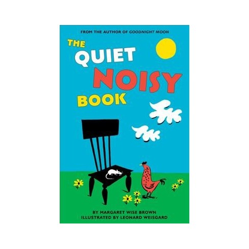The Quiet Noisy Book - by  Margaret Wise Brown (Board_book) - image 1 of 1