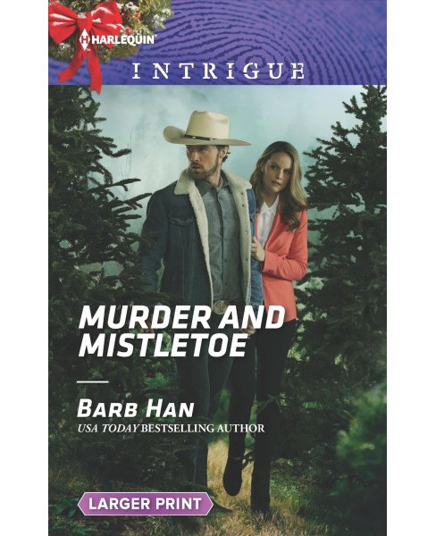 Murder and Mistletoe -  Large Print (Harlequin Intrigue (Larger Print)) by Barb Han (Paperback) - image 1 of 1