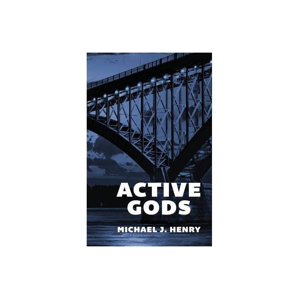 Active Gods By Michael J Henry Paperback