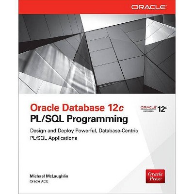 Oracle Database 12c Pl/SQL Programming - by  Michael McLaughlin (Paperback)