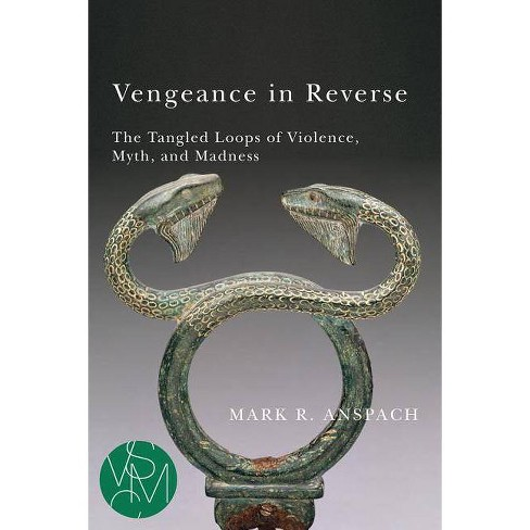Vengeance in Reverse - (Studies in Violence, Mimesis, & Culture) by  Mark R Anspach (Paperback) - image 1 of 1