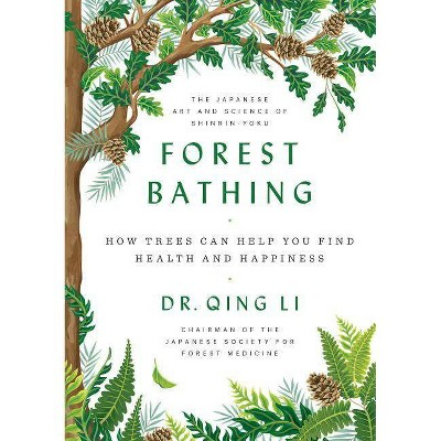 Forest Bathing - by  Qing Dr Li (Hardcover)