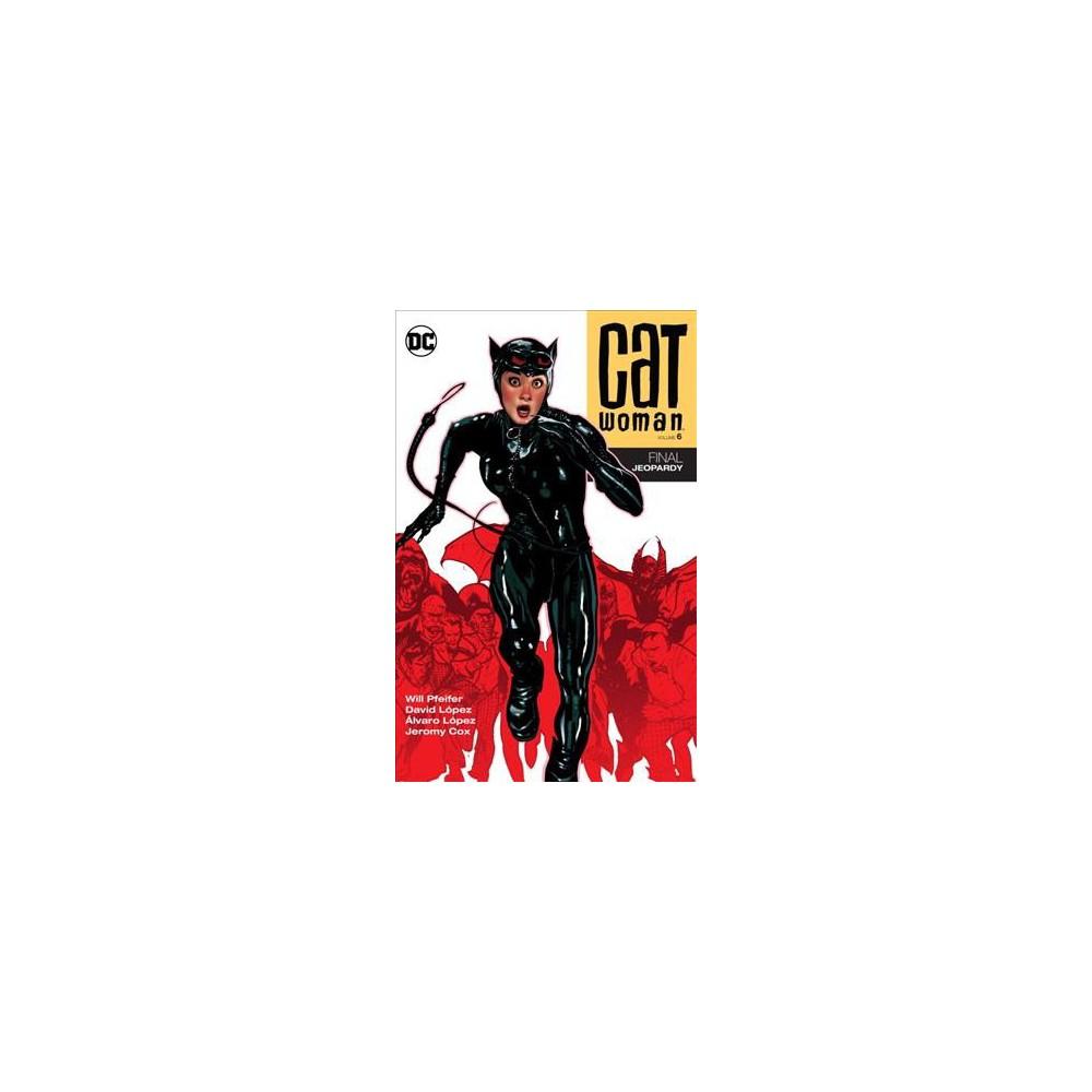 Catwoman 6 : Final Jeopardy (Paperback) (Will Pfeifer)