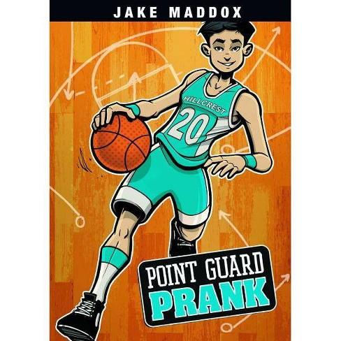 Point Guard Prank - (Jake Maddox Sports Stories) by  Jake Maddox (Hardcover) - image 1 of 1