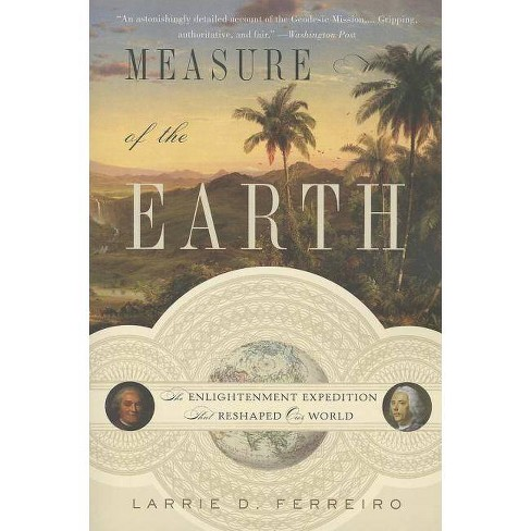 Measure of the Earth - by  Larrie D Ferreiro (Paperback) - image 1 of 1