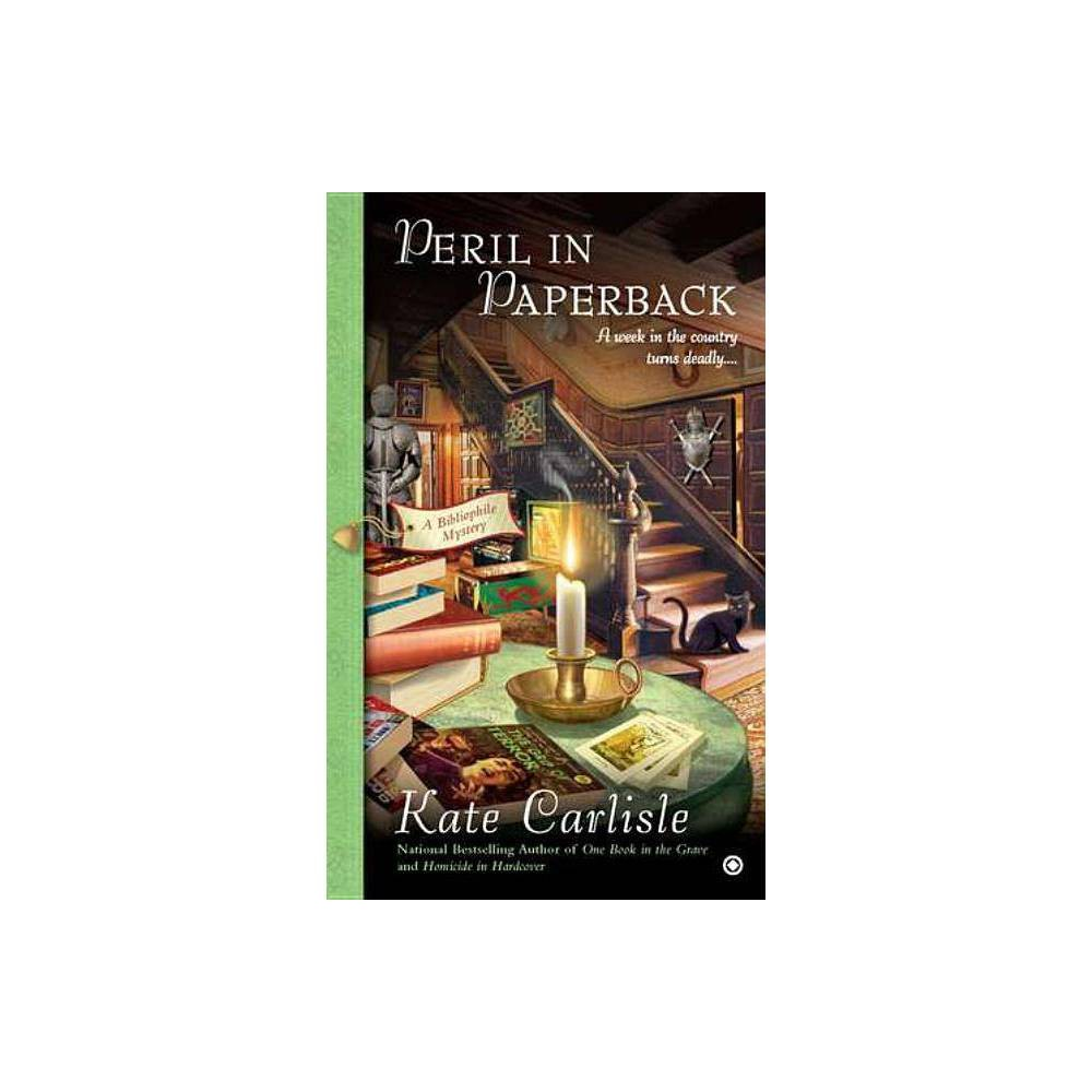 Peril In Paperback Bibliophile Mystery By Kate Carlisle