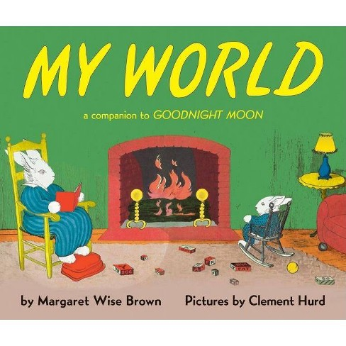 My World - (Companion To: Goodnight Moon) by  Margaret Wise Brown (Hardcover) - image 1 of 1