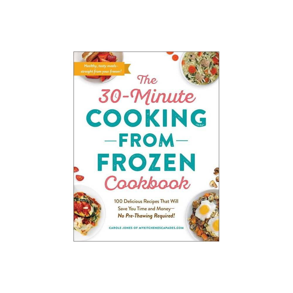 The 30 Minute Cooking From Frozen Cookbook By Carole Jones Paperback