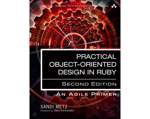 Practical Object-oriented Design : An Agile Primer Using Ruby -  by Sandi Metz (Paperback) - image 1 of 1