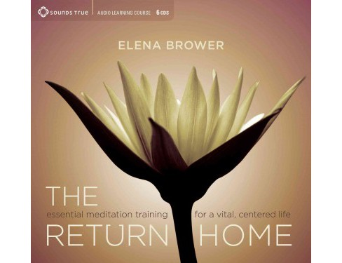 Return Home : Essential Meditation Training for a Vital, Centered Life (Unabridged) (CD/Spoken Word) - image 1 of 1