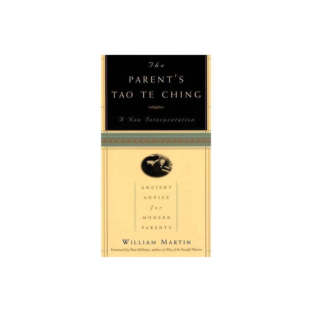 The Parent S Tao Te Ching By William Martin Paperback