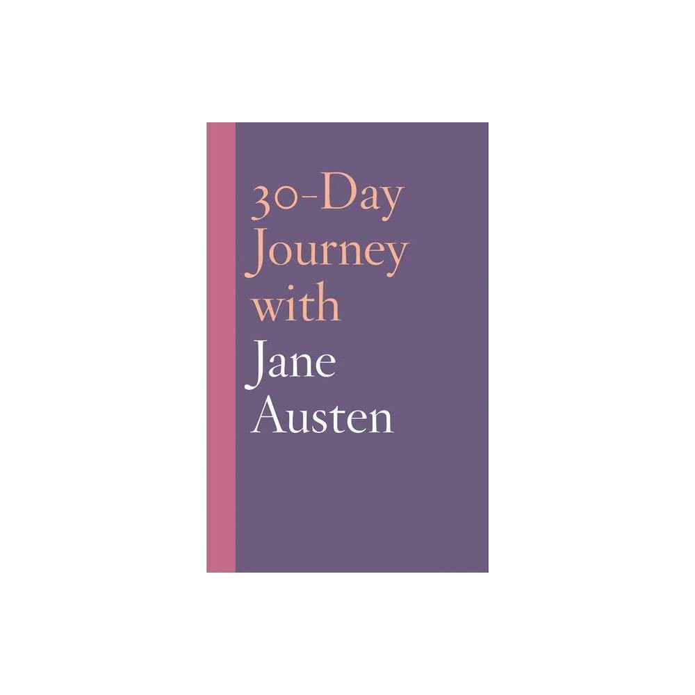 30 Day Journey With Jane Austen By Natasha Duquette Hardcover