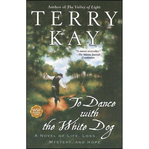To Dance with the White Dog - by  Terry Kay (Paperback) - image 1 of 1