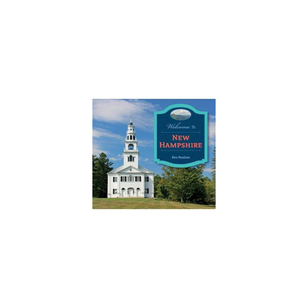 Welcome to New Hampshire - by Ken Paulsen (Hardcover)