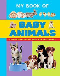 My Book of Baby Animals : A Fun-packed Picture and Puzzle Book for Little Ones (Hardcover)