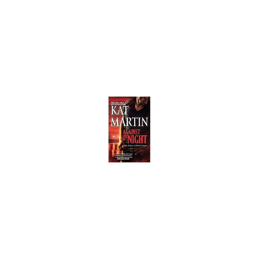Against the Night ( Raines of Wind Canyon) (Original) (Paperback) by Kat Martin