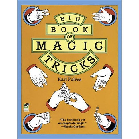 Big Book of Magic Tricks - (Dover Books on Magic, Games and Puzzles) by  Karl Fulves (Paperback)