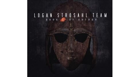 Logan Team Strosahl - Book 1 Of Arthur (CD) - image 1 of 1