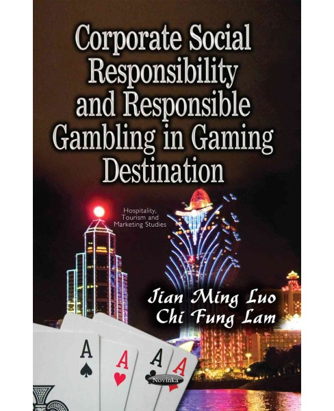 Corporate Social Responsibility and Responsible Gambling in Gaming Destination (Paperback) - image 1 of 1