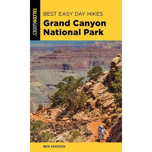 Best Easy Day Hikes Grand Canyon National Park - 5 Edition by  Ben Adkison (Paperback) - image 1 of 1
