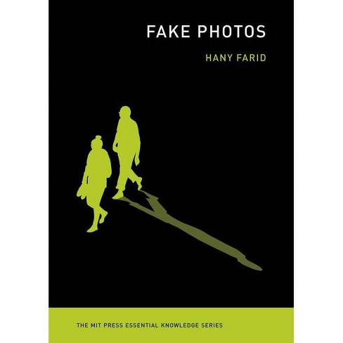 Fake Photos - (MIT Press Essential Knowledge) by  Hany Farid (Paperback) - image 1 of 1