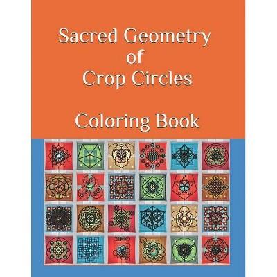 Sacred Geometry of Crop Circles Coloring Book - (Volume) by  Jose Valladares (Paperback)