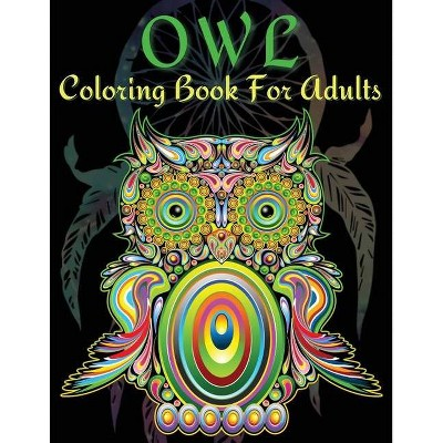 Owl Coloring Book For Adults - By Astrid Montgomery (paperback) : Target