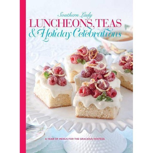 Southern Lady Luncheons, Teas & Holiday Celebrations - (Hardcover) - image 1 of 1