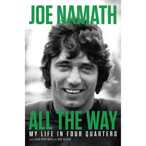 All the Way : Football, Fame, and Redemption -  by Joe Namath (Hardcover) - image 1 of 1