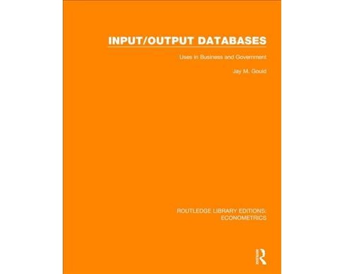 Input/Output Databases : Uses in Business and Government -   Book 7 by Jay M. Gould (Hardcover) - image 1 of 1