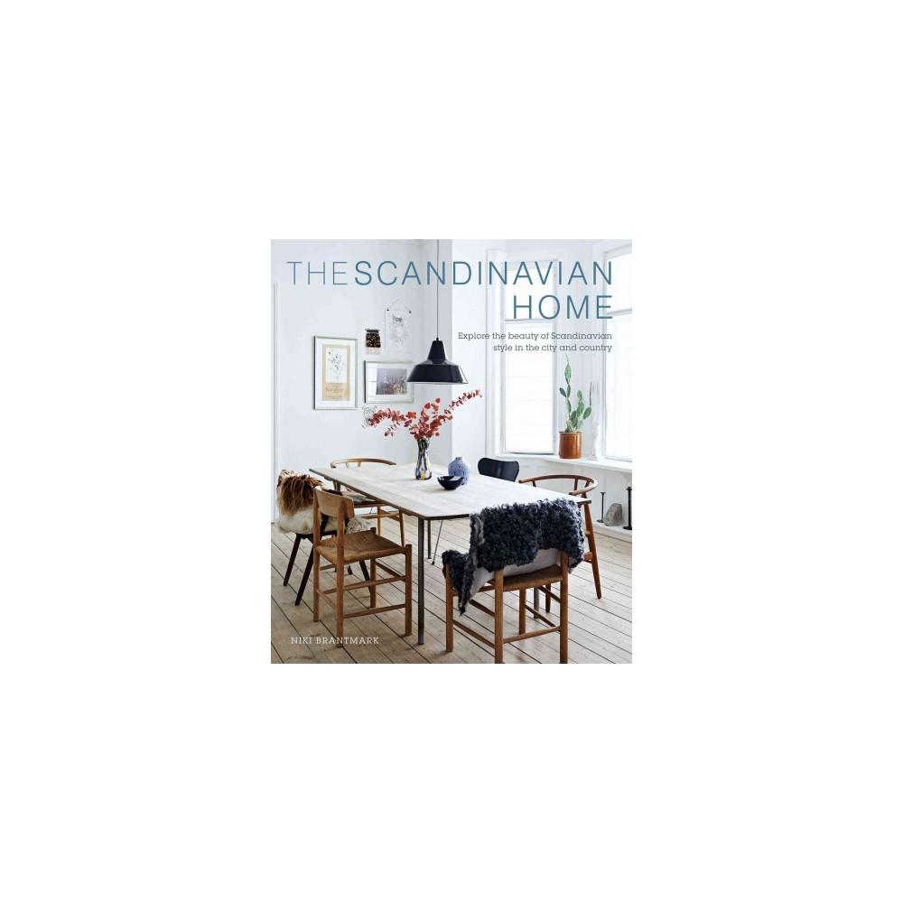 Scandinavian Home : Interiors Inspired by Light - by Niki Brantmark (Hardcover)