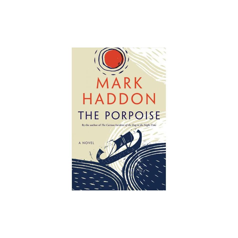 Porpoise - by Mark Haddon (Hardcover)
