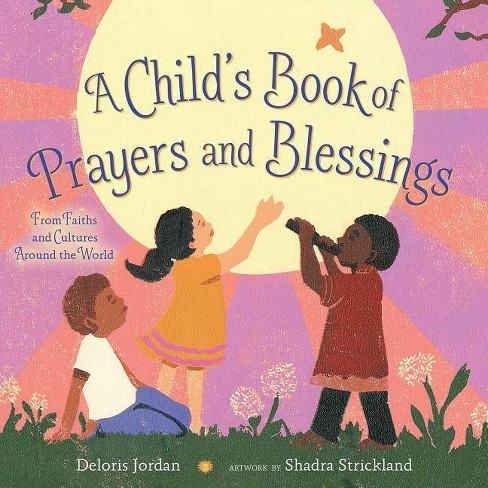 A Child's Book of Prayers and Blessings - by  Deloris Jordan (Hardcover) - image 1 of 1