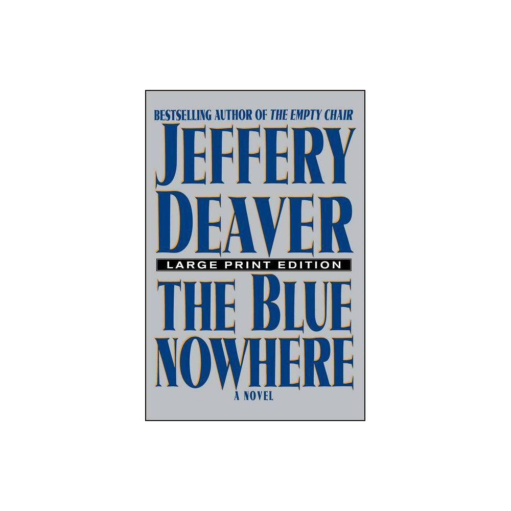 The Blue Nowhere Large Print By Jeffery Deaver Paperback