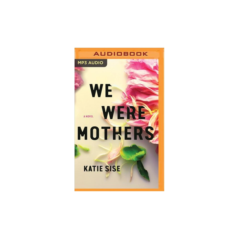 We Were Mothers - by Katie Sise (MP3-CD)