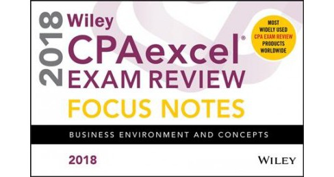 Wiley CPAexcel Exam Review Focus Notes 2018 : Business Environment and Concepts (Paperback) - image 1 of 1