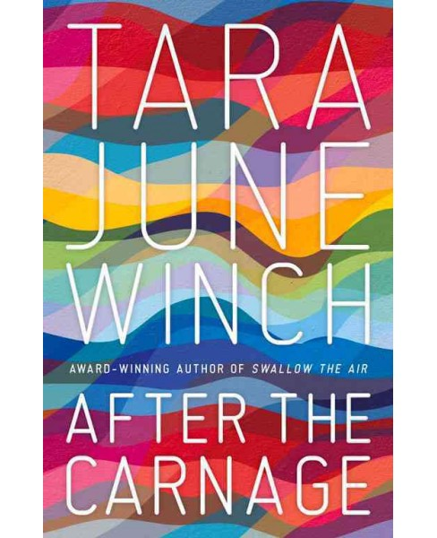 After the Carnage (Paperback) (Tara June Winch) - image 1 of 1