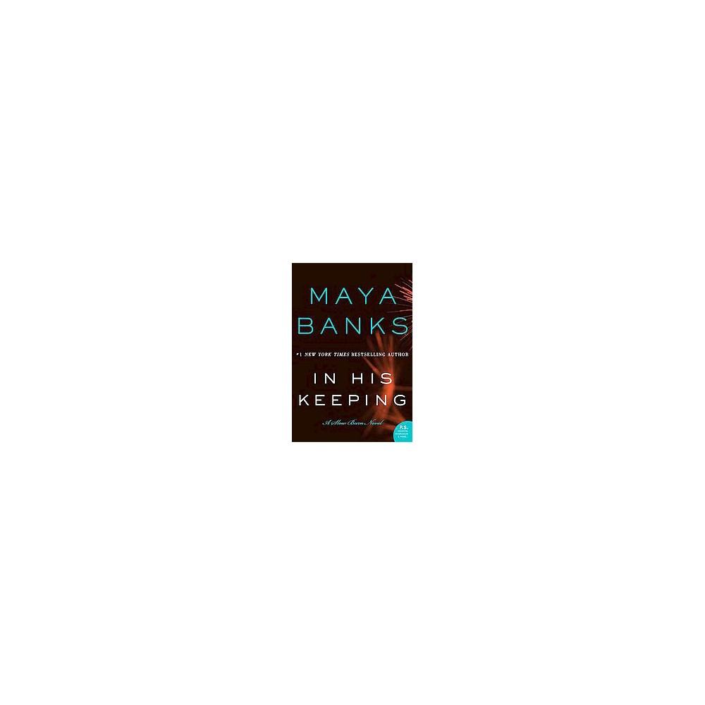 In His Keeping ( Slow Burn) (Paperback) by Maya Banks