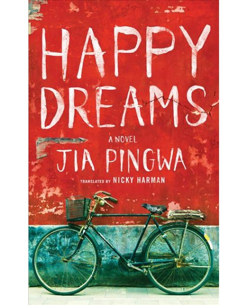Happy Dreams -  Unabridged by Jia Pingwa (CD/Spoken Word) - image 1 of 1