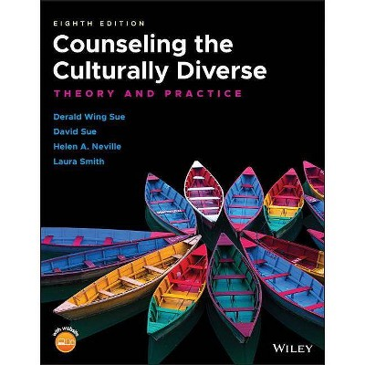 Counseling the Culturally Diverse - 8th Edition by  Derald Wing Sue & David Sue & Helen A Neville & Laura Smith (Paperback)