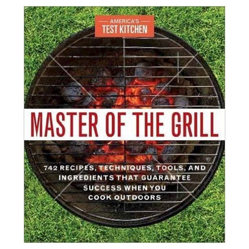 Master of the Grill (Paperback) by America's Test Kitchen