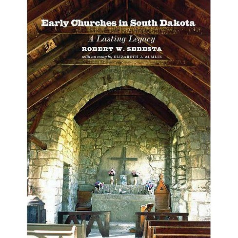 Early Churches in South Dakota - by  Robert Sebesta (Paperback) - image 1 of 1