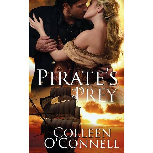 Pirate's Prey - by  Colleen O'Connell (Paperback) - image 1 of 1