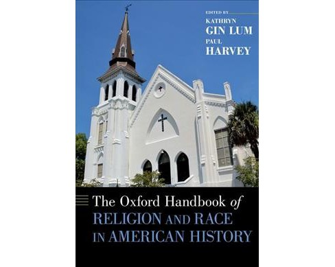 Oxford Handbook of Religion and Race in American History -  (Hardcover) - image 1 of 1
