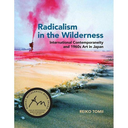 Radicalism in the Wilderness - (Mit Press) by  Reiko Tomii (Paperback) - image 1 of 1
